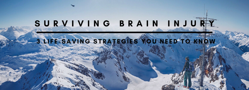 3 Life Saving Strategies to Survive a Brain Injury